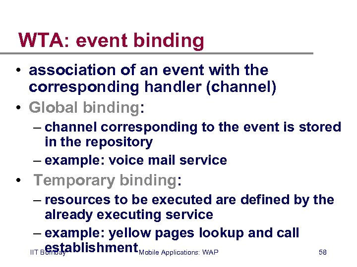 WTA: event binding • association of an event with the corresponding handler (channel) •