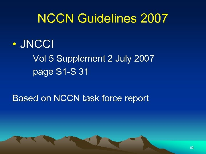 NCCN Guidelines 2007 • JNCCI Vol 5 Supplement 2 July 2007 page S 1