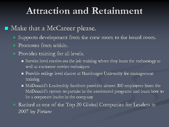 Attraction and Retainment n Make that a Mc. Career please. n n n Supports