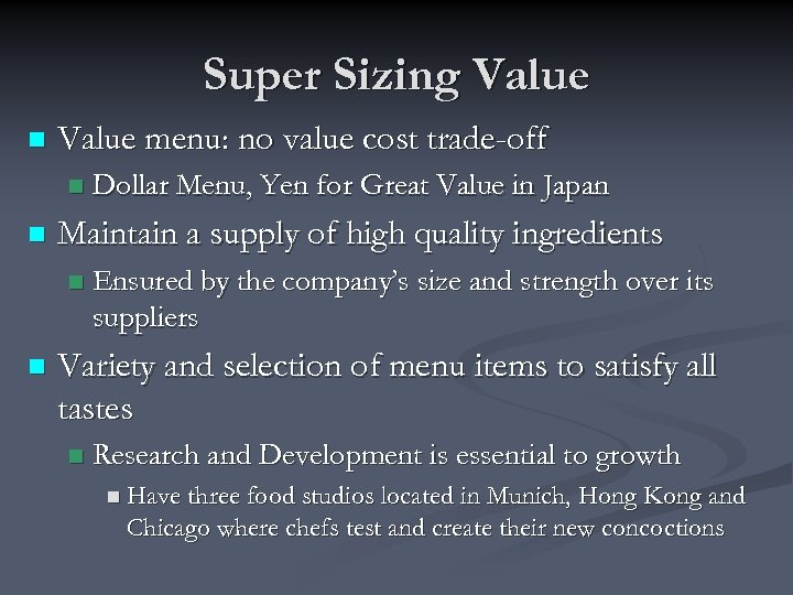 Super Sizing Value n Value menu: no value cost trade-off n n Maintain a