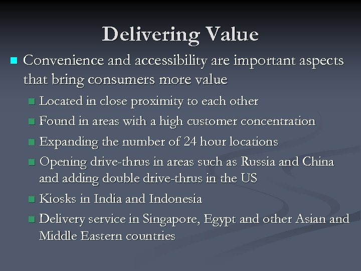 Delivering Value n Convenience and accessibility are important aspects that bring consumers more value