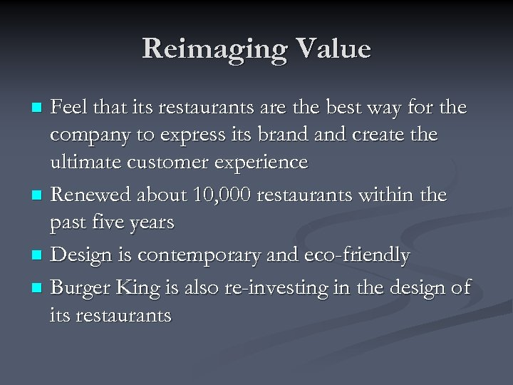 Reimaging Value Feel that its restaurants are the best way for the company to