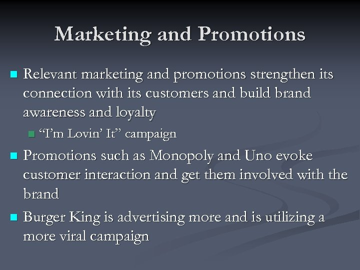 Marketing and Promotions n Relevant marketing and promotions strengthen its connection with its customers