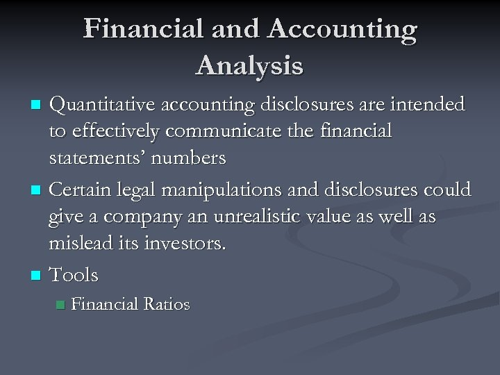 Financial and Accounting Analysis Quantitative accounting disclosures are intended to effectively communicate the financial
