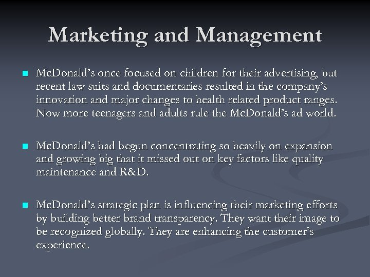 Marketing and Management n Mc. Donald's once focused on children for their advertising, but