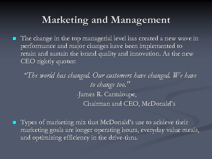 Marketing and Management n The change in the top managerial level has created a
