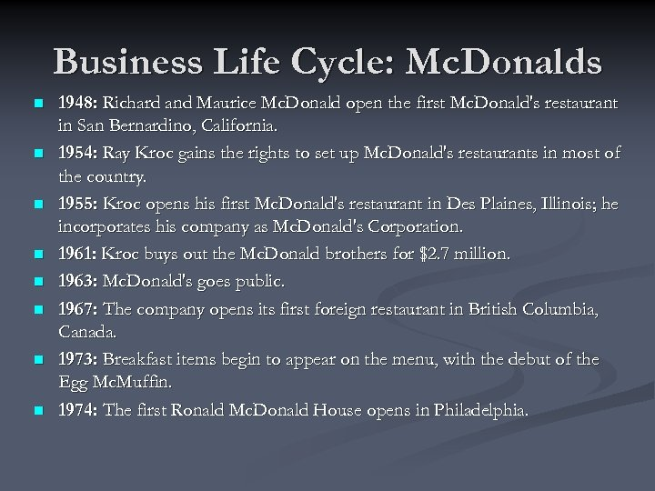 Business Life Cycle: Mc. Donalds n n n n 1948: Richard and Maurice Mc.