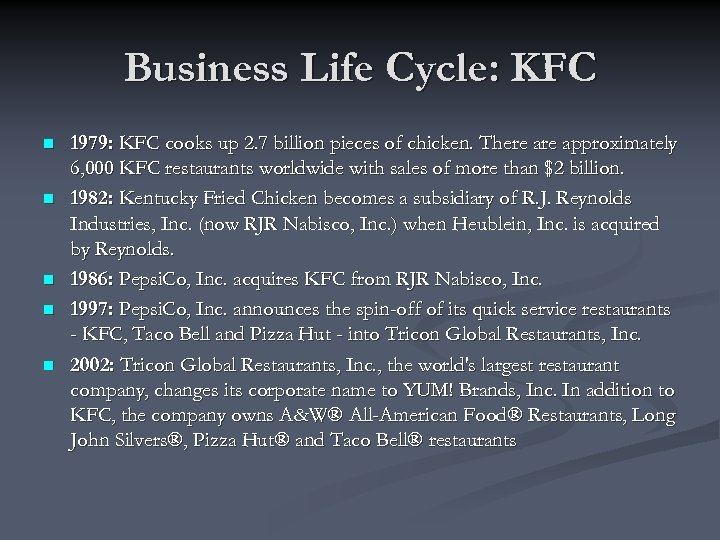 Business Life Cycle: KFC n n n 1979: KFC cooks up 2. 7 billion