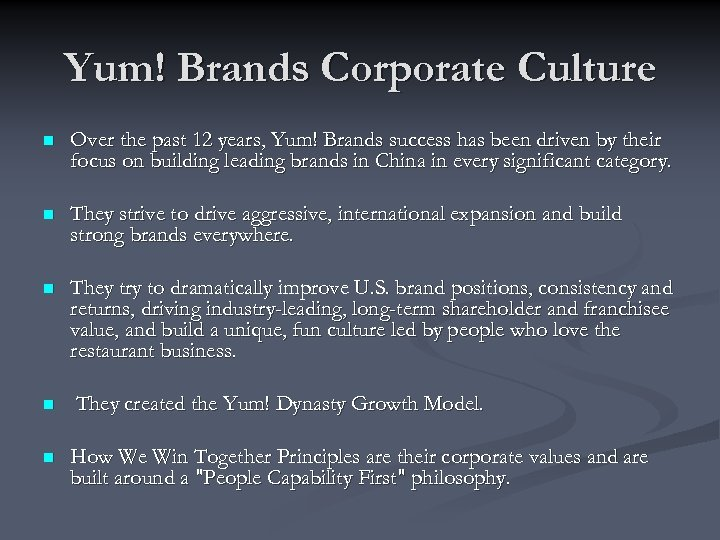 Yum! Brands Corporate Culture n Over the past 12 years, Yum! Brands success has