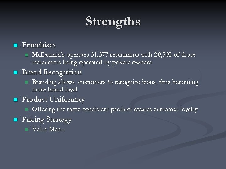 Strengths n Franchises n n Brand Recognition n n Branding allows customers to recognize