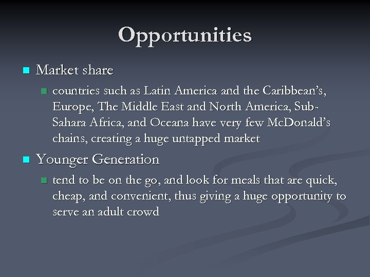 Opportunities n Market share n n countries such as Latin America and the Caribbean's,