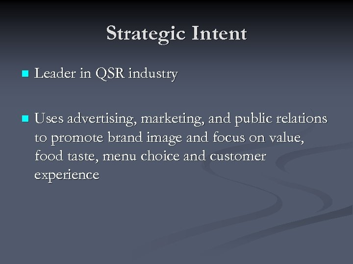Strategic Intent n Leader in QSR industry n Uses advertising, marketing, and public relations