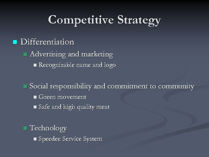 Competitive Strategy n Differentiation n Advertising and marketing n Recognizable name and logo n