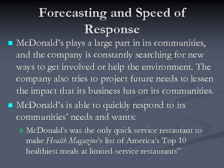 Forecasting and Speed of Response Mc. Donald's plays a large part in its communities,