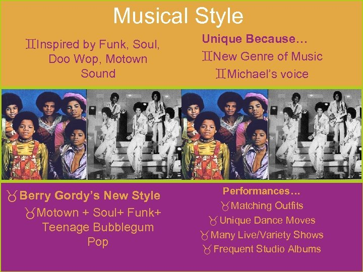 Musical Style Inspired by Funk, Soul, Doo Wop, Motown Sound Unique Because… New Genre