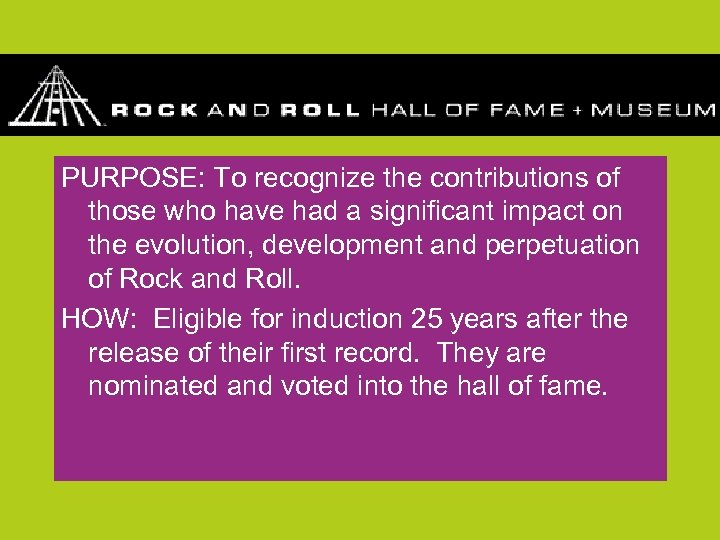 PURPOSE: To recognize the contributions of those who have had a significant impact on