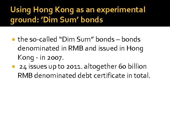 "Using Hong Kong as an experimental ground: 'Dim Sum' bonds the so-called ""Dim Sum"""