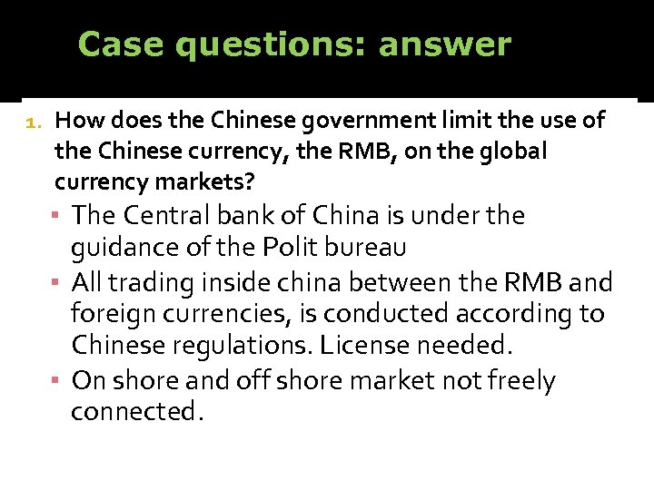 Case questions: answer 1. How does the Chinese government limit the use of the