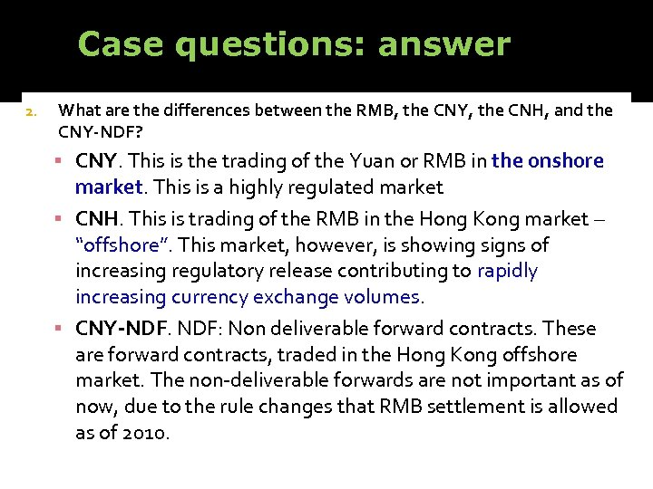 Case questions: answer 2. What are the differences between the RMB, the CNY, the