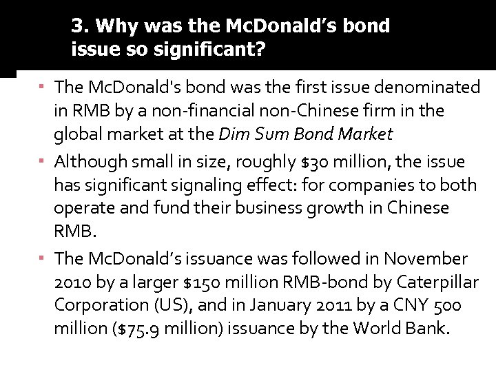 3. Why was the Mc. Donald's bond issue so significant? ▪ The Mc. Donald's