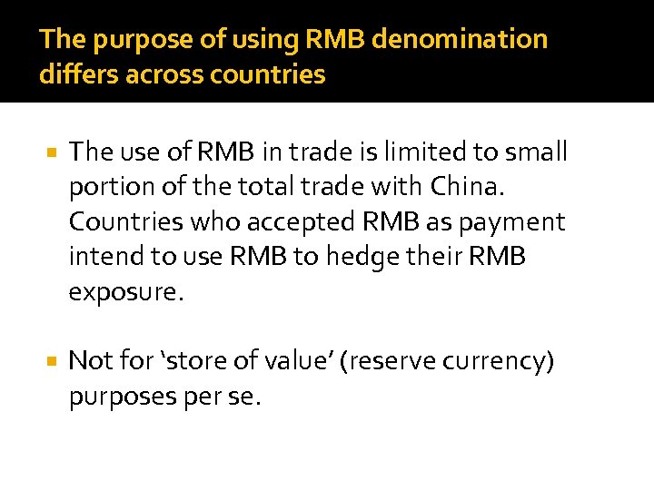 The purpose of using RMB denomination differs across countries The use of RMB in