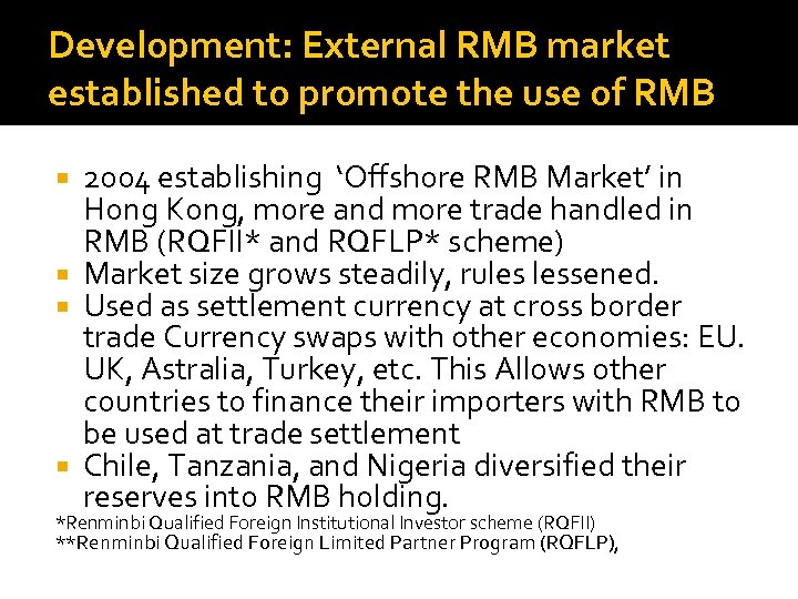 Development: External RMB market established to promote the use of RMB 2004 establishing 'Offshore