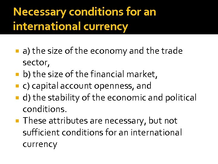 Necessary conditions for an international currency a) the size of the economy and the