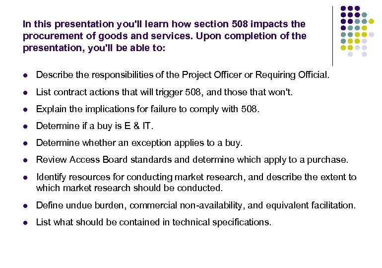 In this presentation you'll learn how section 508 impacts the procurement of goods and