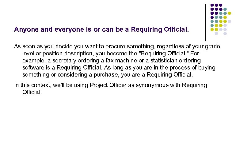 Anyone and everyone is or can be a Requiring Official. As soon as you