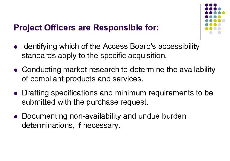 Project Officers are Responsible for: l Identifying which of the Access Board's accessibility standards