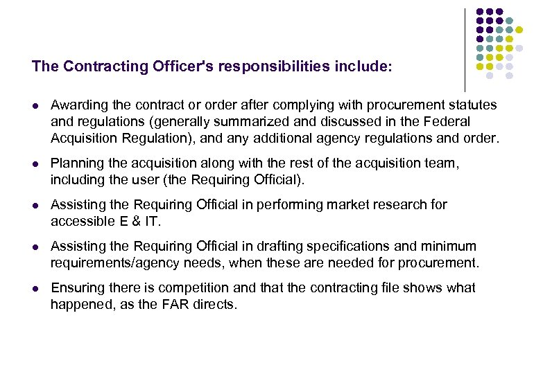 The Contracting Officer's responsibilities include: l Awarding the contract or order after complying with