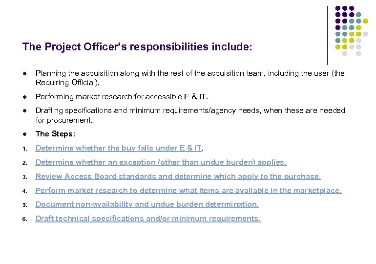 The Project Officer's responsibilities include: l Planning the acquisition along with the rest of
