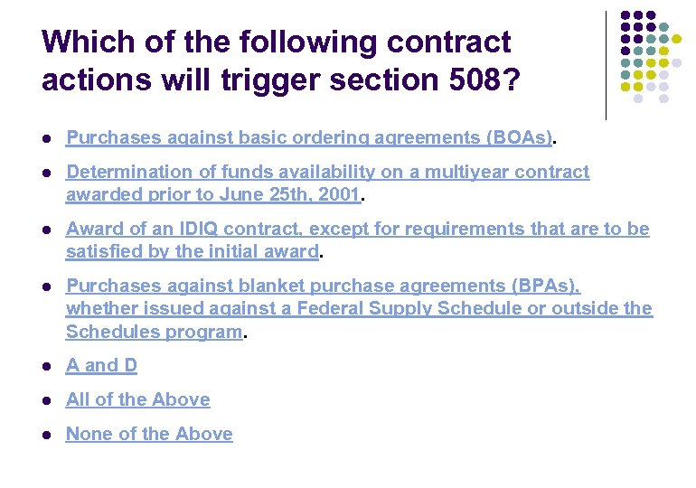Which of the following contract actions will trigger section 508? l Purchases against basic