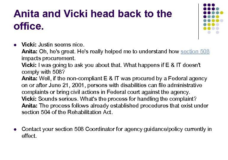 Anita and Vicki head back to the office. l Vicki: Justin seems nice. Anita: