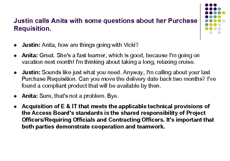 Justin calls Anita with some questions about her Purchase Requisition. l Justin: Anita, how