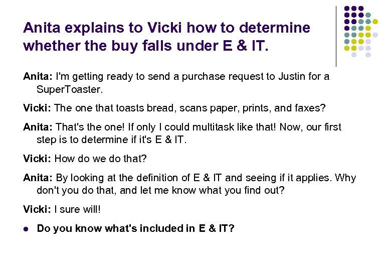 Anita explains to Vicki how to determine whether the buy falls under E &