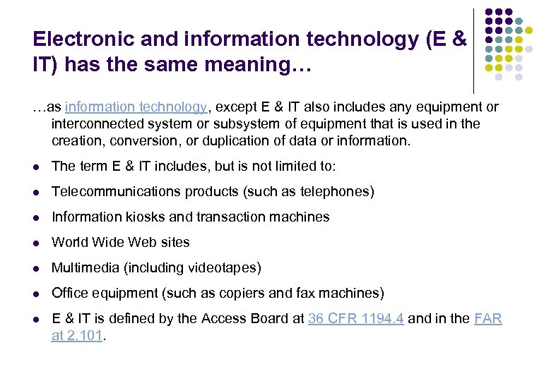 Electronic and information technology (E & IT) has the same meaning… …as information technology,