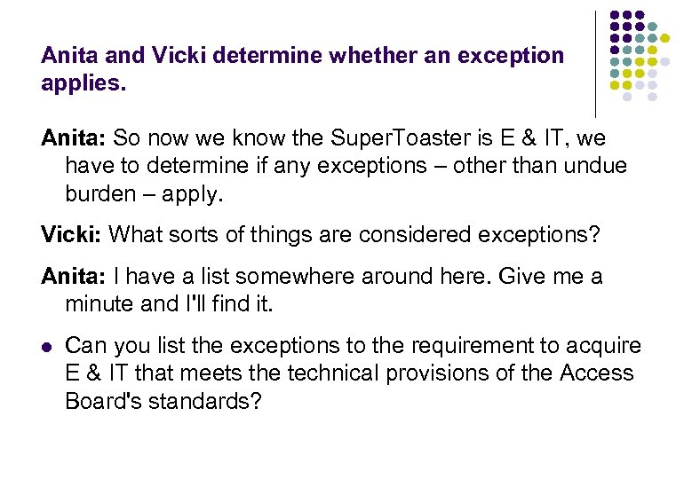 Anita and Vicki determine whether an exception applies. Anita: So now we know the