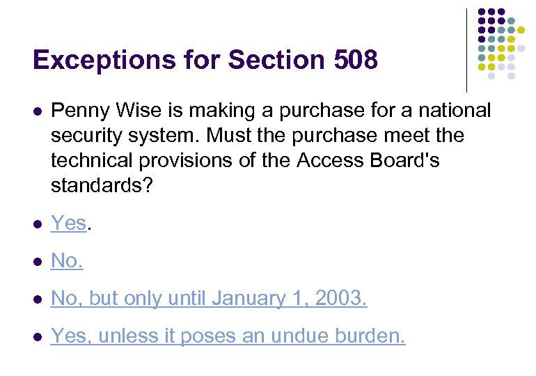 Exceptions for Section 508 l Penny Wise is making a purchase for a national