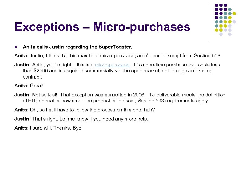 Exceptions – Micro-purchases l Anita calls Justin regarding the Super. Toaster. Anita: Justin, I