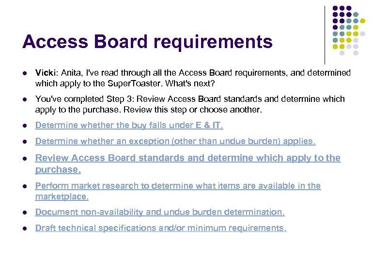 Access Board requirements l Vicki: Anita, I've read through all the Access Board requirements,