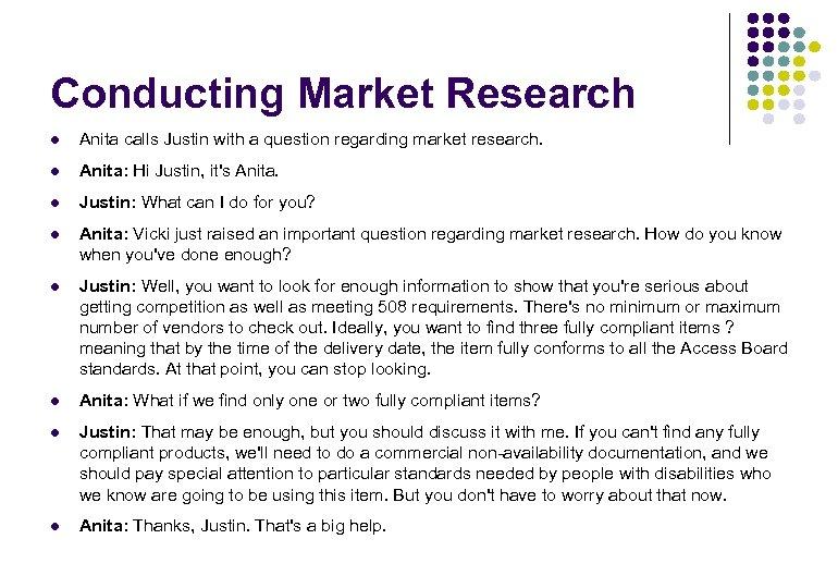 Conducting Market Research l Anita calls Justin with a question regarding market research. l