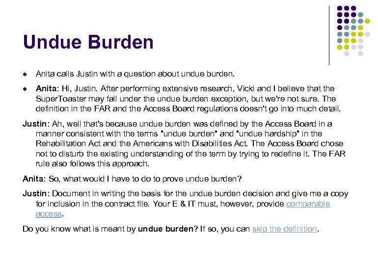 Undue Burden l Anita calls Justin with a question about undue burden. l Anita: