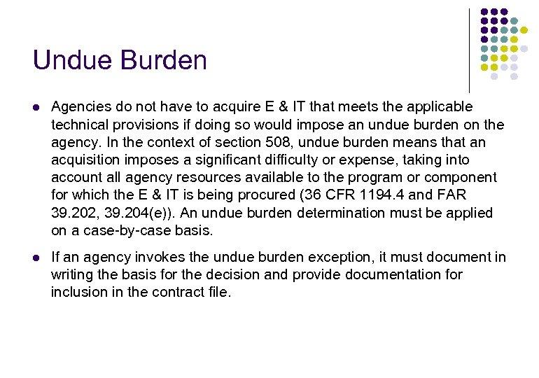 Undue Burden l Agencies do not have to acquire E & IT that meets