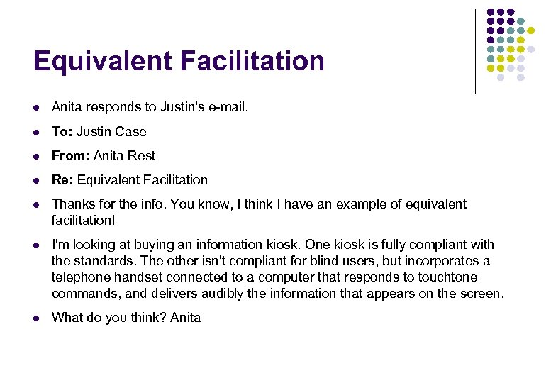 Equivalent Facilitation l Anita responds to Justin's e-mail. l To: Justin Case l From: