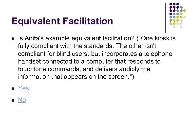 Equivalent Facilitation l Is Anita's example equivalent facilitation? (