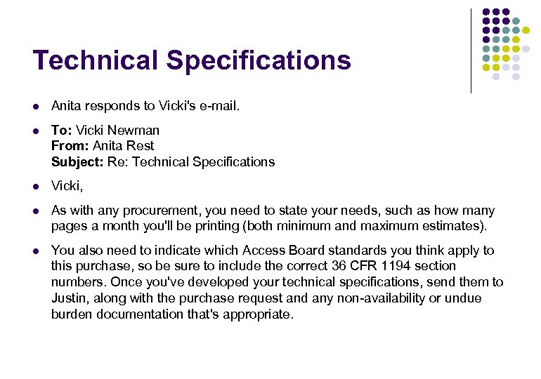 Technical Specifications l Anita responds to Vicki's e-mail. l To: Vicki Newman From: Anita