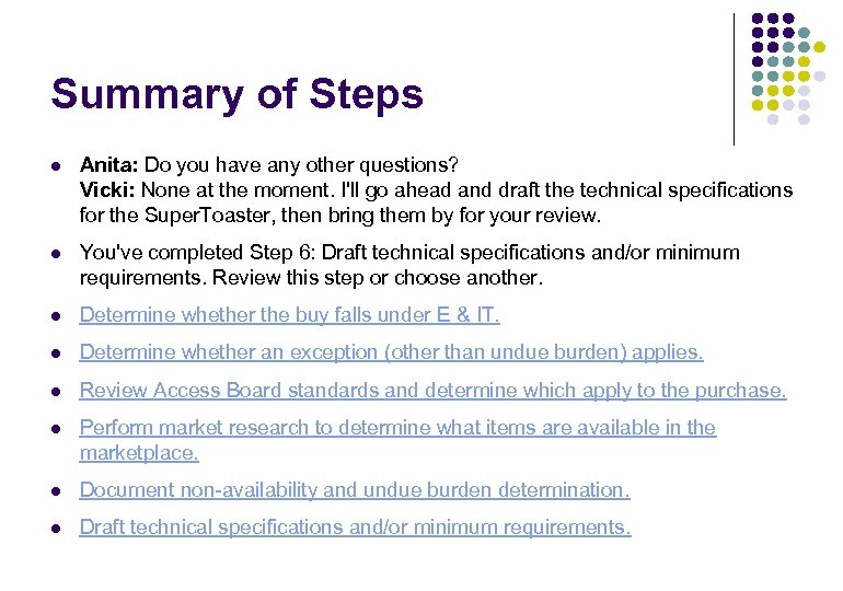 Summary of Steps l Anita: Do you have any other questions? Vicki: None at