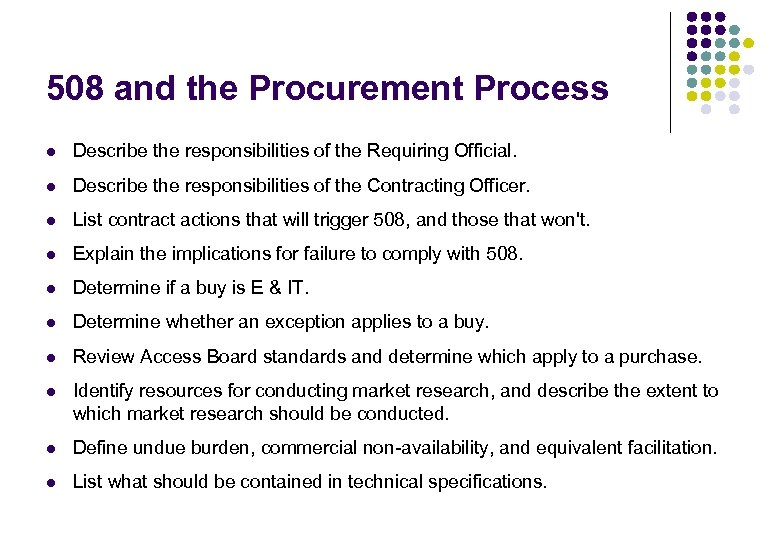 508 and the Procurement Process l Describe the responsibilities of the Requiring Official. l