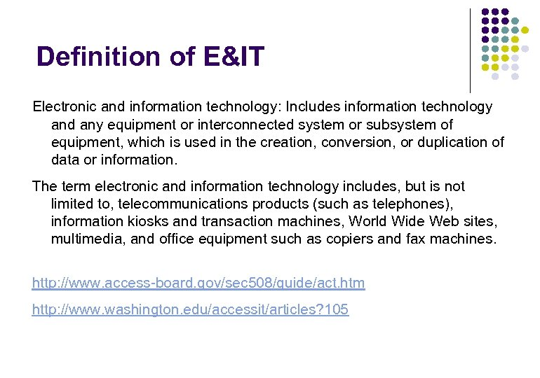 Definition of E&IT Electronic and information technology: Includes information technology and any equipment or